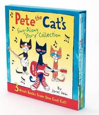 Pete the Cat's Sing-Along Story Collection by James Dean