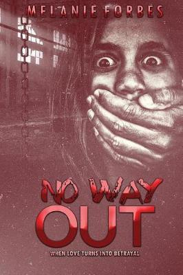 No Way Out by Melanie Forbes