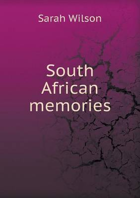 South African Memories by Sarah Wilson