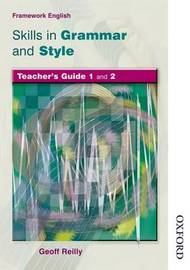 Nelson Thornes Framework English Skills in Grammar and Style Teacher Guide by Geoff Reilly