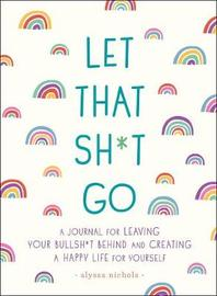 Let That Sh*t Go by Monica Sweeney image