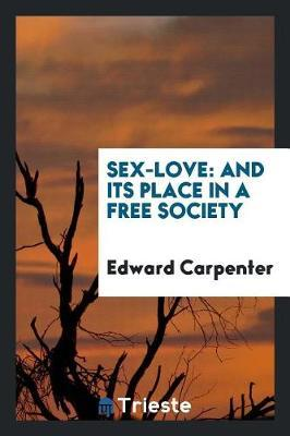 Sex-Love by Edward Carpenter