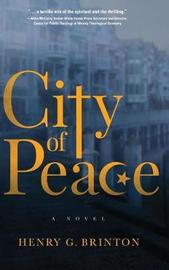 City of Peace by Henry G Brinton