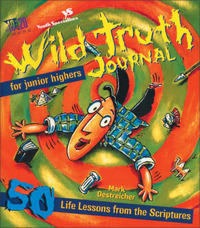 Wild Truth Journal for Junior Highers: 50 Life Lessons from the Scriptures by Mark Oestreicher image