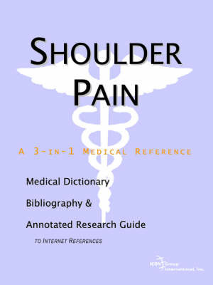 Shoulder Pain - A Medical Dictionary, Bibliography, and Annotated Research Guide to Internet References by ICON Health Publications image