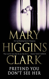 Pretend You Don't See Her by Mary Higgins Clark image