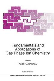Fundamentals and Applications of Gas Phase Ion Chemistry