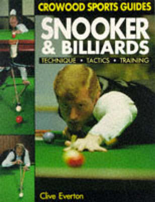 Snooker and Billiards: Techniques, Tactics, Training by Clive Everton