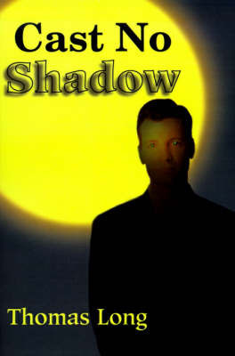 Cast No Shadow: The First Book of the Knowing by Thomas Long
