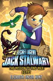 Jack Stalwart: The Mission to find Max by Elizabeth Singer Hunt