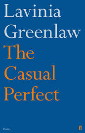 The Casual Perfect by Lavinia Greenlaw