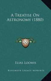 A Treatise on Astronomy (1880) by Elias Loomis image