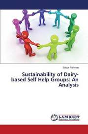 Sustainability of Dairy-Based Self Help Groups by Rahman Saidur