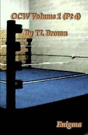 Ocw Vol 1 (PT 4) by Tl Brown image