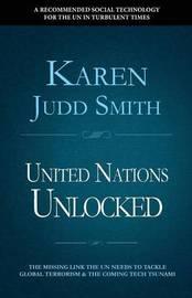 United Nations Unlocked by Karen Judd Smith
