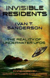 Invisible Residents: The Reality of Underwater UFOs by Ivan T Sanderson