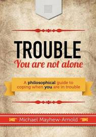 Trouble - You Are Not Alone by Michael Mayhew-Arnold