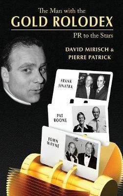 The Man with the Gold Rolodex (Hardback) by David Mirisch