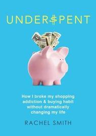 Underspent by Rachel Smith
