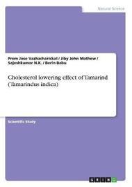Cholesterol Lowering Effect of Tamarind (Tamarindus Indica) by Jiby John Mathew