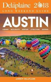 Austin - The Delaplaine 2018 Long Weekend Guide by Andrew Delaplaine