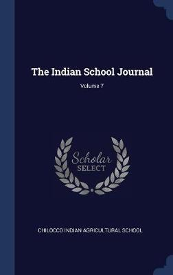 The Indian School Journal; Volume 7 image