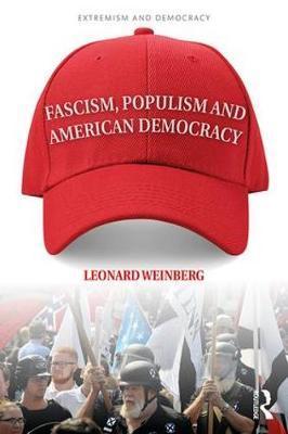 Fascism, Populism and American Democracy by Leonard Weinberg image