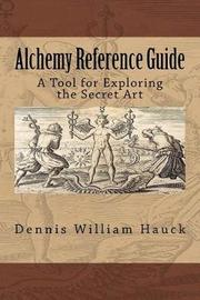 Alchemy Reference Guide by Dennis William Hauck