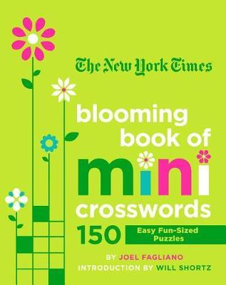 The New York Times Blooming Book of Mini Crosswords by Joel Fagliano