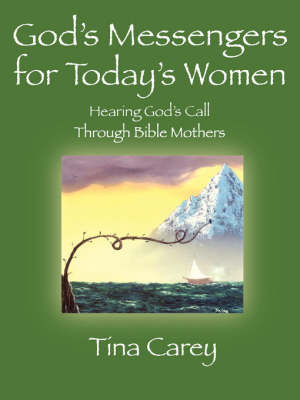 God's Messengers for Today's Women by Tina Carey image