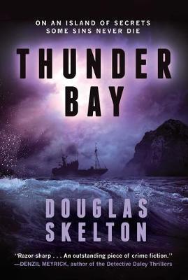 Thunder Bay, Volume 1 by Douglas Skelton