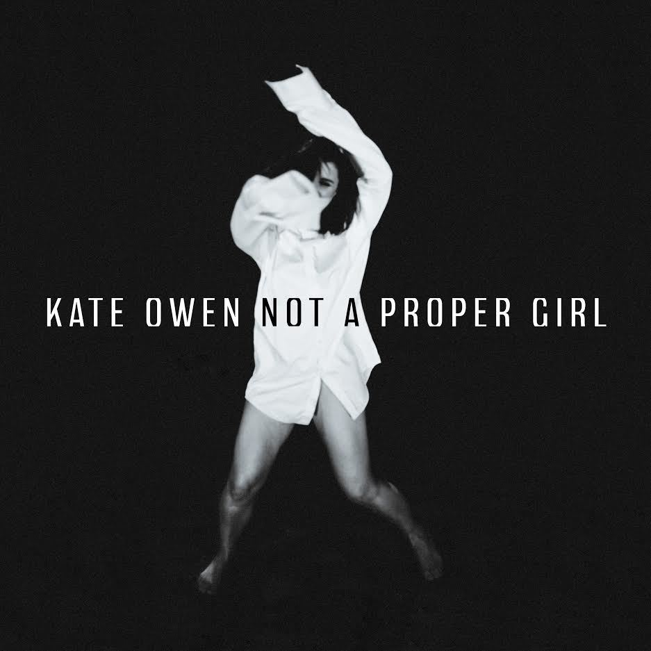 Not A Proper Girl by Kate Owen image
