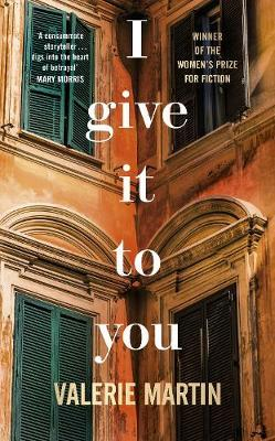 I Give It To You by Valerie Martin
