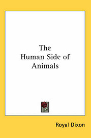 The Human Side of Animals by Royal Dixon image