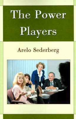 The Power Players by Arelo C Sederberg image