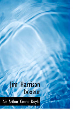 Jim Harrison Boxeur by Arthur Conan Doyle
