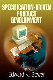 Specification-Driven Product Development by Edward K. Bower image