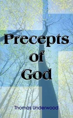 Precepts of God by Thomas Underwood