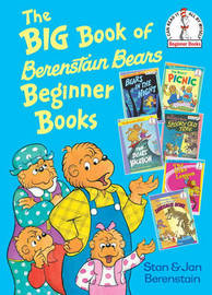 The Big Book of Berenstain Bears Beginner Books by Stan Berenstain