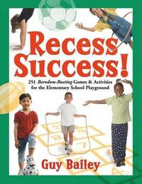Recess Success! by Guy Bailey