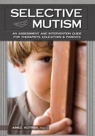 Selective Mutism by Aimee Kotrba