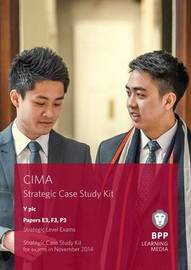 CIMA Strategic Level Case Study Kit (Papers E3, F3 & P3): Papers E3, F3 and P3 strategic level exams by BPP Learning Media image