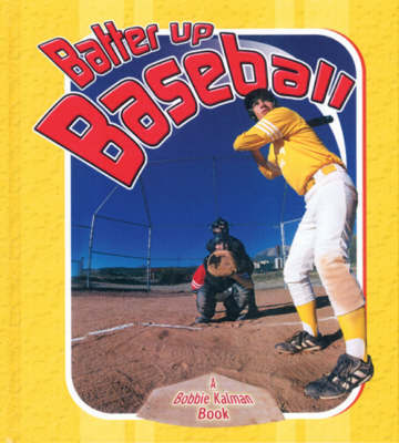Batter Up Baseball by Bobbie Kalman image