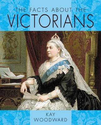 Facts About the Victorians by Kay Woodward image