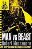 Man Vs Beast (CHERUB #6) by Robert Muchamore