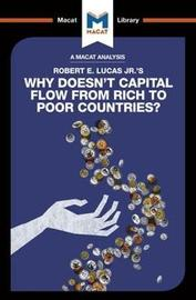 Why Doesn't Capital Flow from Rich to Poor Countries? by Padraig Belton