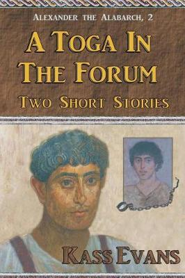 A Toga in the Forum by Kass Evans