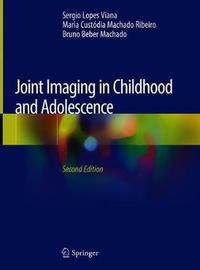 Joint Imaging in Childhood and Adolescence by Sergio Lopes Viana