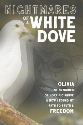 Nightmares of a White Dove by Olivia Lewis