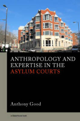 Anthropology and Expertise in the Asylum Courts by Anthony Good image